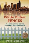 White Picket Fences: A Mennonite Boy's Global Adventures