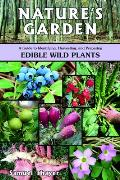 Natures Garden A Guide to Identifying Harvesting & Preparing Edible Wild Plants