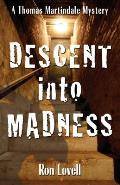 A Thomas Martindale Mystery||||Descent into Madness