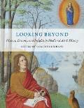 Looking Beyond: Visions, Dreams, and Insights in Medieval Art and History