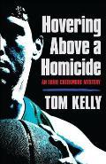 Hovering Above a Homicide