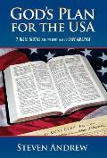 God's Plan for the USA: 7 Bible Truths Are the Only Way to Save America