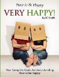 How to Be Happy, Very Happy