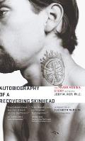 Autobiography of a Recovering Skinhead: The Frank Meeink Story