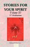 Stories for Your Spirit Volume III, 57 Meditations: 57 Meditations