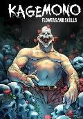 Kagemono: Flowers and Skulls