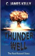 Thunder Well: The Real Roswell Story