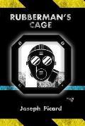 Rubberman's Cage