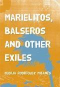 Marielitos Balseros & Other Exiles