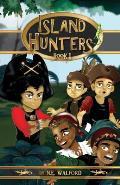 The Island Hunters: The Backyard Pirate Adventure