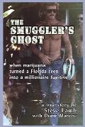 The Smuggler's Ghost: When Marijuana Turned a Florida Teen Into a Millionaire Fugitive