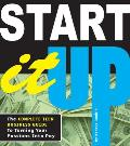 Start It Up The Complete Teen Business Guide to Turning Your Passions Intopay