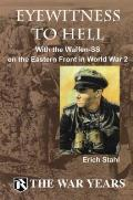 Eyewitness to Hell With the Waffen SS on the Eastern Front in World War 2