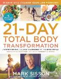The Primal Blueprint 21-Day Total Body Transformation: A Complete, Step-By-Step, Gene Reprogramming Action Plan