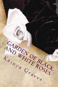 Garden of Black and White Roses