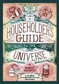 Householders Guide to the Universe