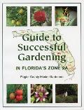 Guide to Successful Gardening in Florida's Zone 9a