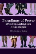 Paradigms of Power: Styles of Master/Slave Relationships