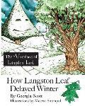 How Langston Leaf Delayed Winter