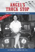 Angel's Truck Stop: A Woman's Love, Laughter, and Loss During the Vietnam War