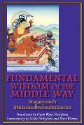 Fundamental Wisdom of the Middle Way Nagarjunas Mulamadhyamakakarika