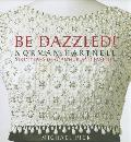 Be Dazzled!: Norman Hartnell Sixty Years of Glamour & Flash