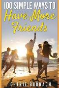 100 Simple Ways to Have More Friends