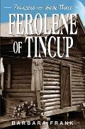 Princess Book III: Ferolene of Tincup