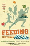 Feeding the Young Athlete Sports Nutrition Made Easy for Players Parents & Coaches