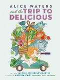 Alice Waters & the Trip to Delicious