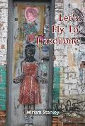 Let's Fly to Trazodone: Poetry by Miriam Stanley