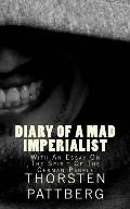 Diary of a Mad Imperialist - With an Essay on the Spirit of the German People