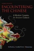 Encountering the Chinese: A Modern Country, an Ancient Culture