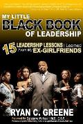 My Little Black Book of Leadership: 15 Leadership Lessons I Learned from My Ex-Girlfriends