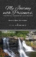 My Journey with Prisoners: Perceptions, Observations & Opinions