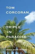 Triple in Paradise: Three Short Stories by the Author of the Alex Rutledge Mysteries