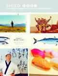 Shiro:Wit, Wisdom and Recipes from a Sushi Pioneer