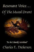 Resonant Voice of the Muted Drum!: For the Culturally Assimilated