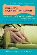 Reclaiming Bar/Bat Mizvah: As a Spiritual Rite of Passage