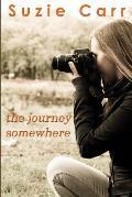 The Journey Somewhere: A Contemporary Romance Novel