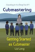 Cubmastering: Getting Started as Cubmaster