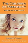 The Children of Possibility: A Novel of Time Travel