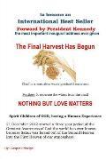 The Final Harvest Has Begun: Spirit Children Having a Human Experience