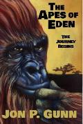 The Apes of Eden: The Journey Begins