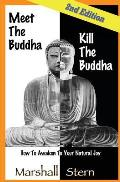 Meet the Buddha, Kill the Buddha: How to Awaken to Your Natural Joy