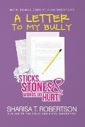 A Letter to My Bully: Sticks, Stones, and Words Do Hurt