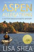 Aspen Allegations - A Sutton Massachusetts Mystery