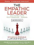 The Empathic Leader (Workbook): An Effective Managment Model for Enhancing Morale and Increasing Workplace Productivity