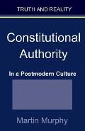 Constitutional Authority in a Postmodern Culture