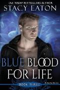 Blue Blood for Life: Book 2 in the My Blood Runs Blue Series